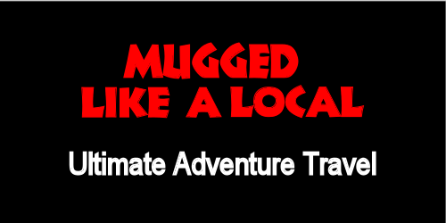 Mugged The Ultimate Adventure Travel Experience